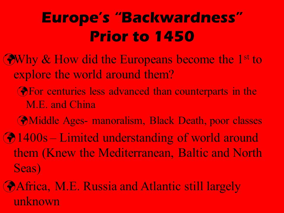 Europe's Backwardness Prior to 1450