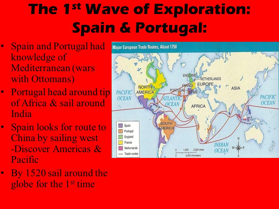The 1st Wave of Exploration: Spain & Portugal: