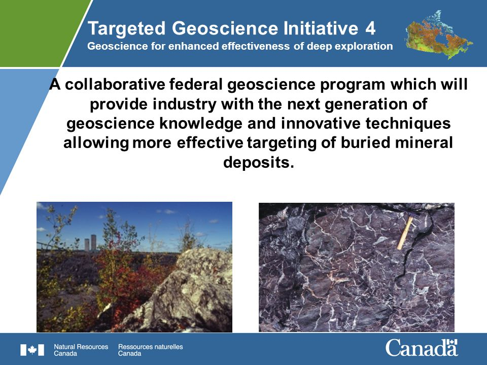 Targeted Geoscience Initiative 4 Geoscience for enhanced effectiveness of deep exploration