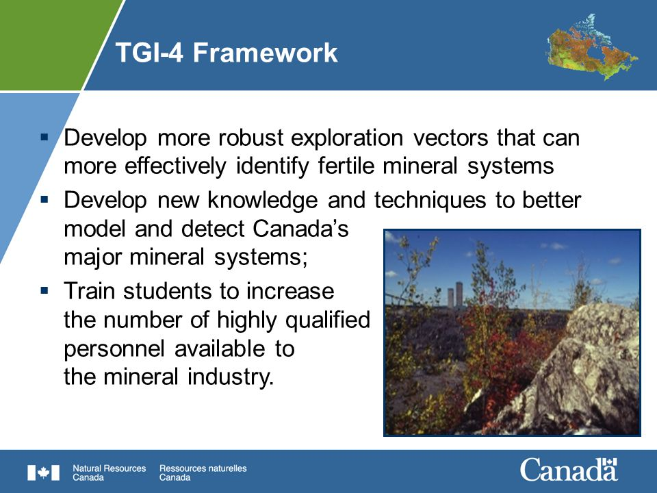 TGI-4 Framework Develop more robust exploration vectors that can more effectively identify fertile mineral systems.