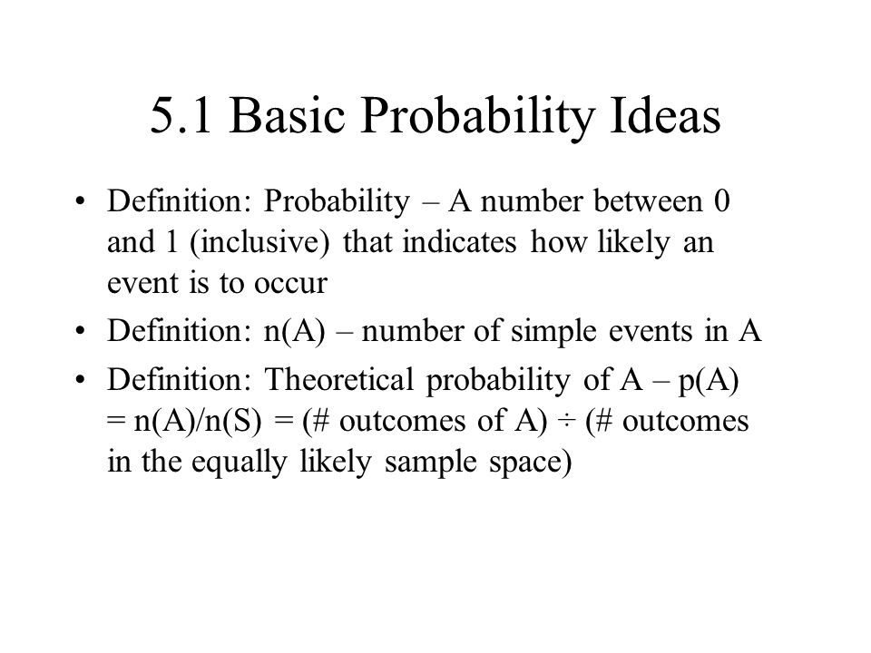 5.1 Basic Probability Ideas