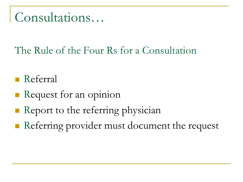 Consultations… The Rule of the Four Rs for a Consultation Referral