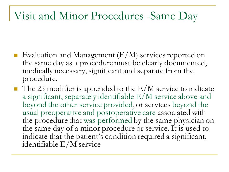 Visit and Minor Procedures -Same Day