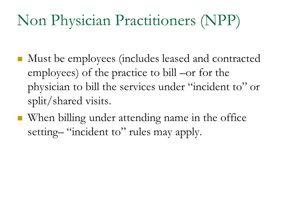 Non Physician Practitioners (NPP)