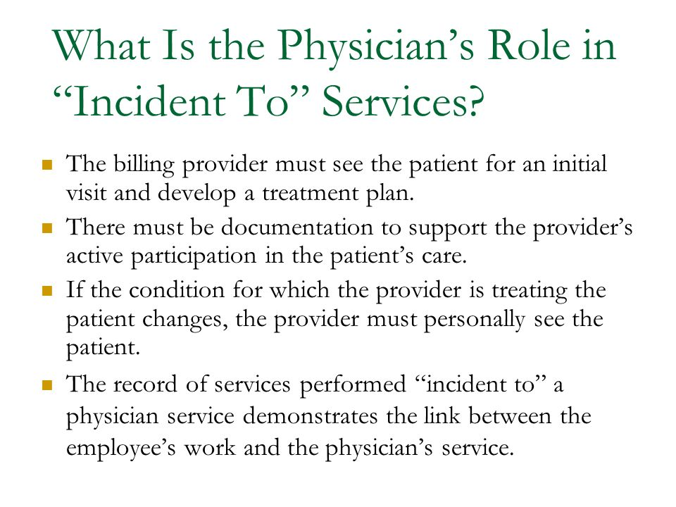 What Is the Physician's Role in Incident To Services