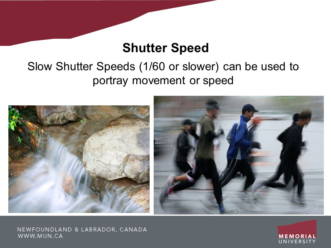 Slow Shutter Speeds (1/60 or slower) can be used to portray movement or speed