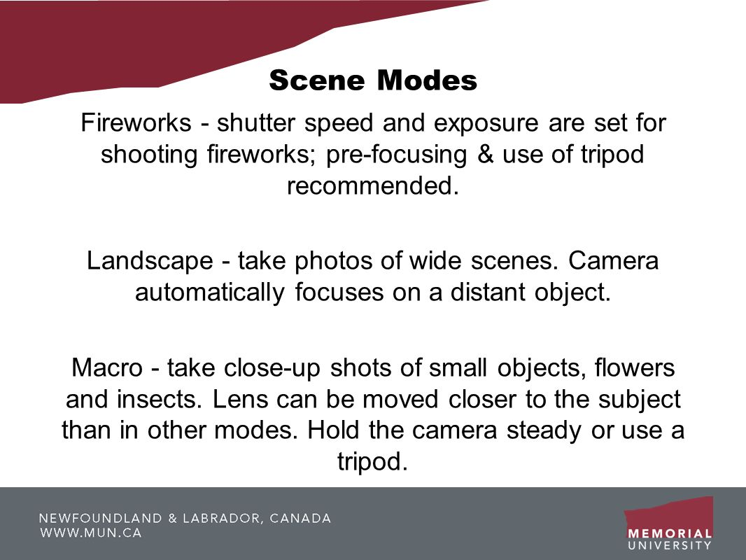 Scene Modes Fireworks - shutter speed and exposure are set for shooting fireworks; pre-focusing & use of tripod recommended.