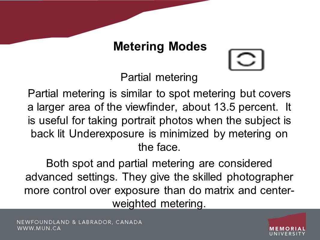 Metering Modes Partial metering
