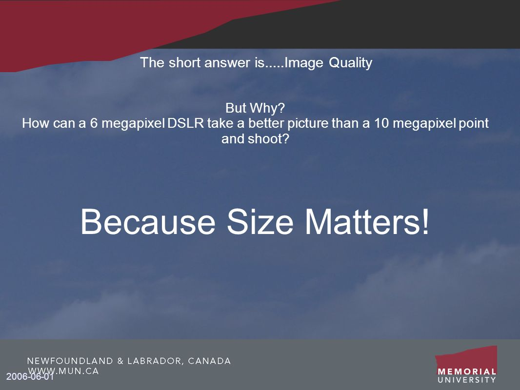 The short answer is.....Image Quality