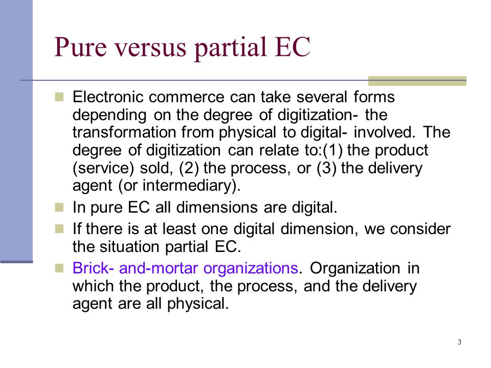 define e commerce and pure vs partial ones Bangladesh is accepted as satisfactory for partial fulfillment of requirements for  the  table 31: costs of traditional vs online purchasing processes- usd   modern electronic commerce typically uses the at least at one point in the  transaction's life-cycle,  define e-commerce and describe how it differs from e- business.