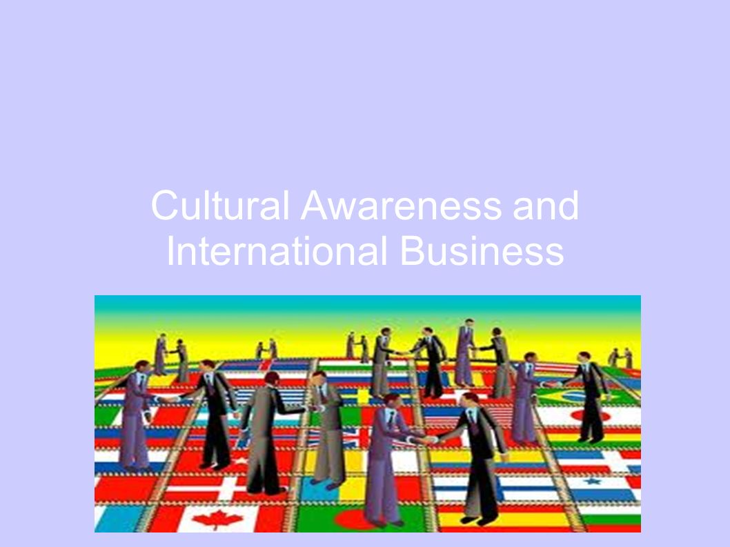 The importance of cultural awareness in global expansion of business