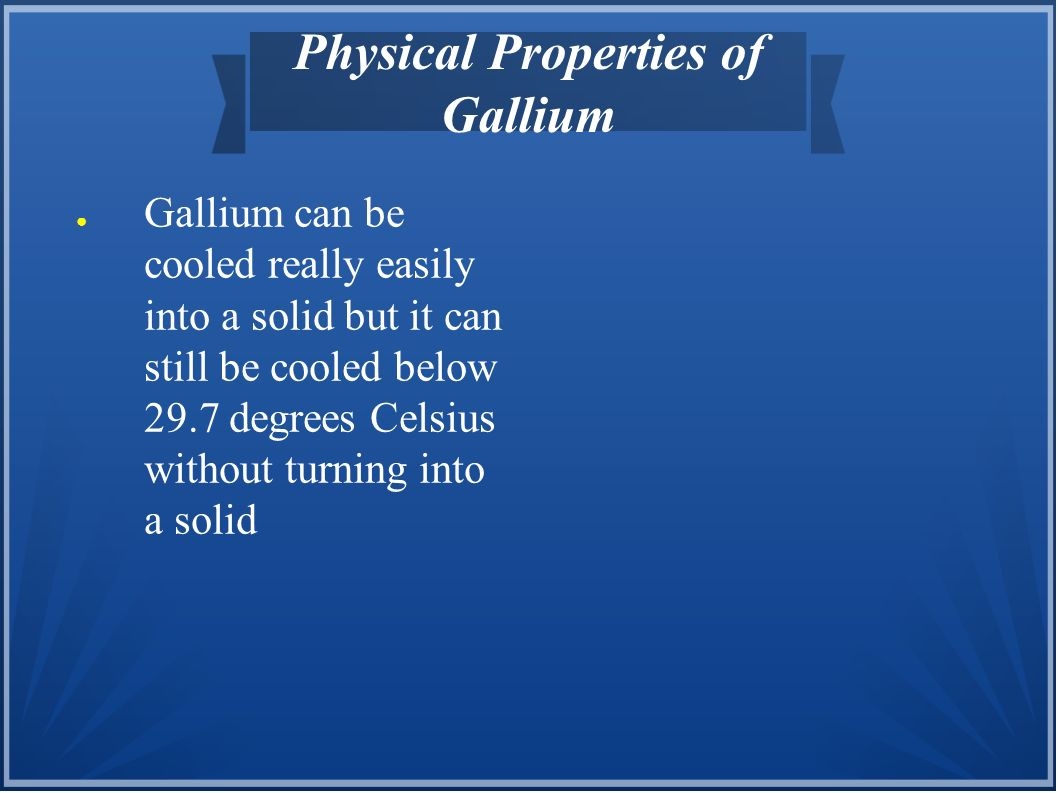 Physical Properties of Gallium