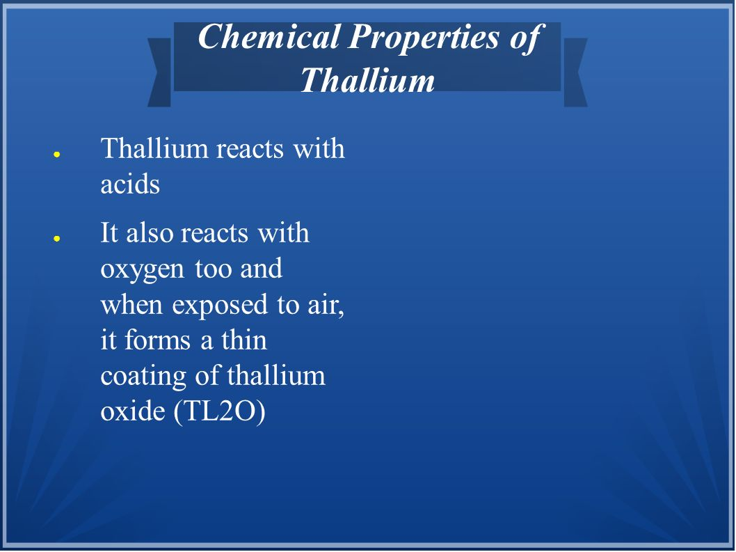 Chemical Properties of Thallium