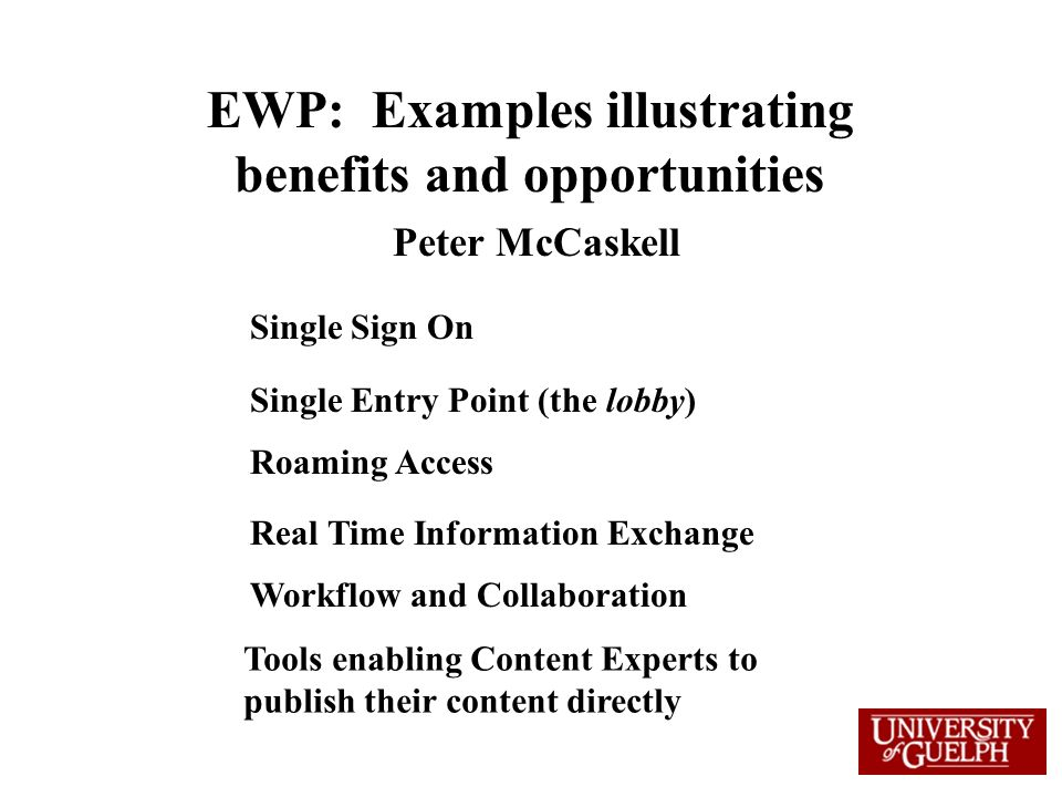 EWP: Examples illustrating benefits and opportunities Peter McCaskell