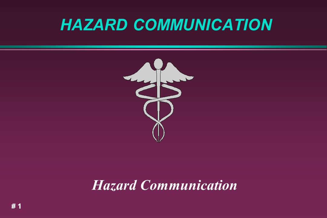 HAZARD COMMUNICATION Hazard Communication # 1