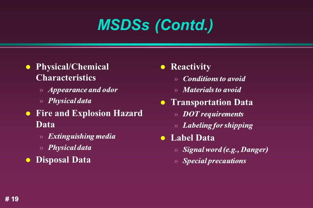 MSDSs (Contd.) Physical/Chemical Characteristics