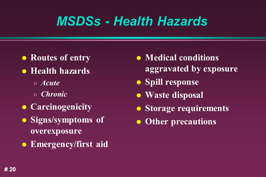 MSDSs - Health Hazards Routes of entry Health hazards Carcinogenicity