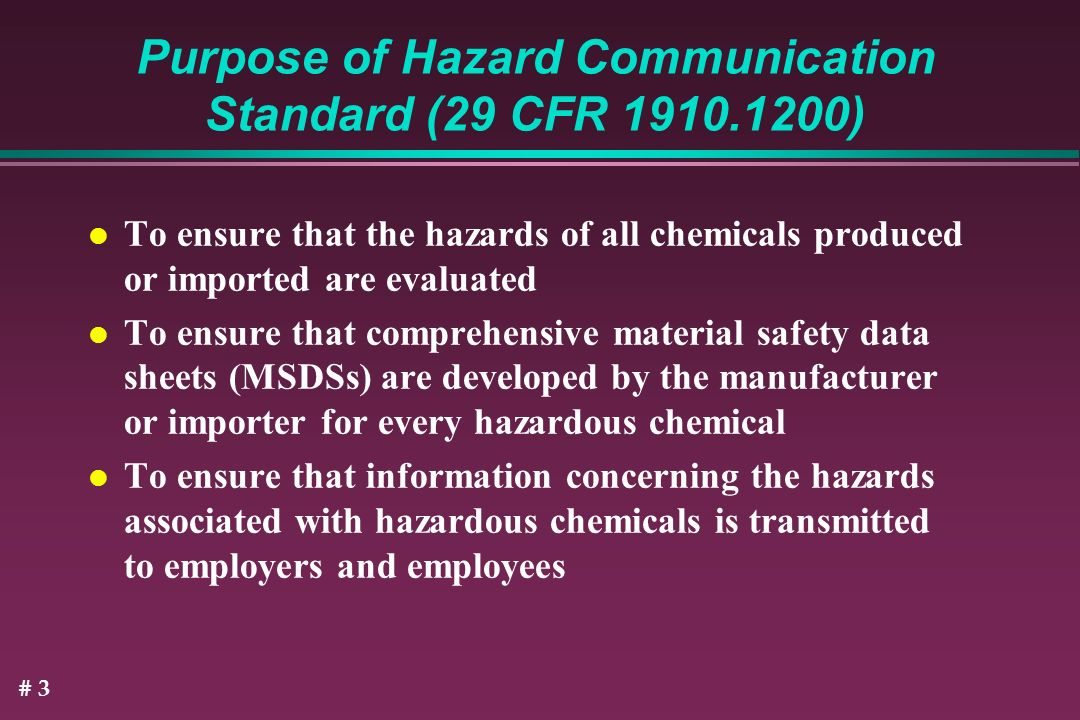 Purpose of Hazard Communication Standard (29 CFR )