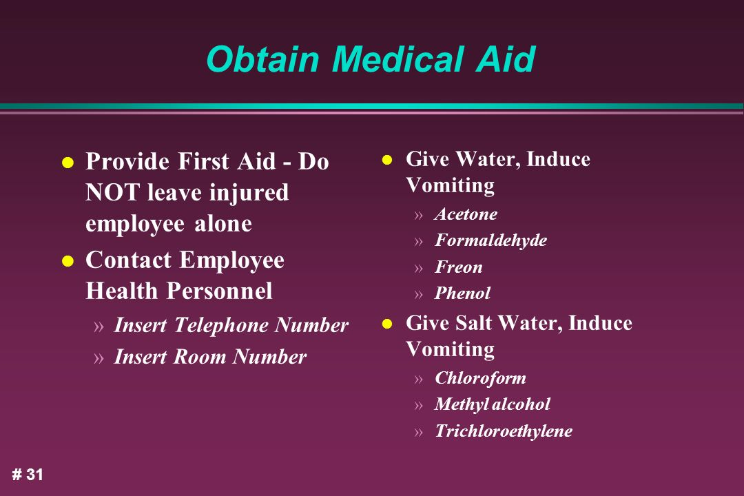 Obtain Medical Aid Provide First Aid - Do NOT leave injured employee alone. Contact Employee Health Personnel.