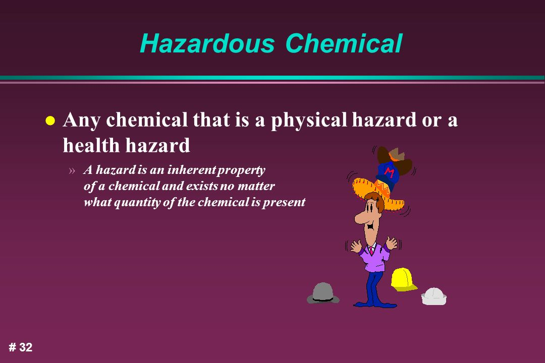 Hazardous Chemical Any chemical that is a physical hazard or a health hazard.
