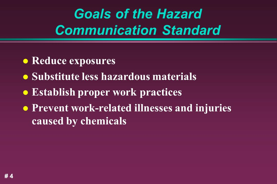 Goals of the Hazard Communication Standard