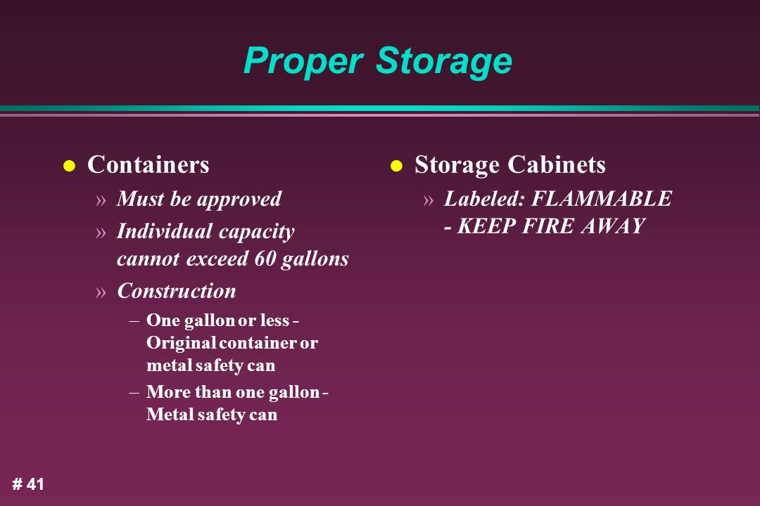 Proper Storage Containers Storage Cabinets Must be approved