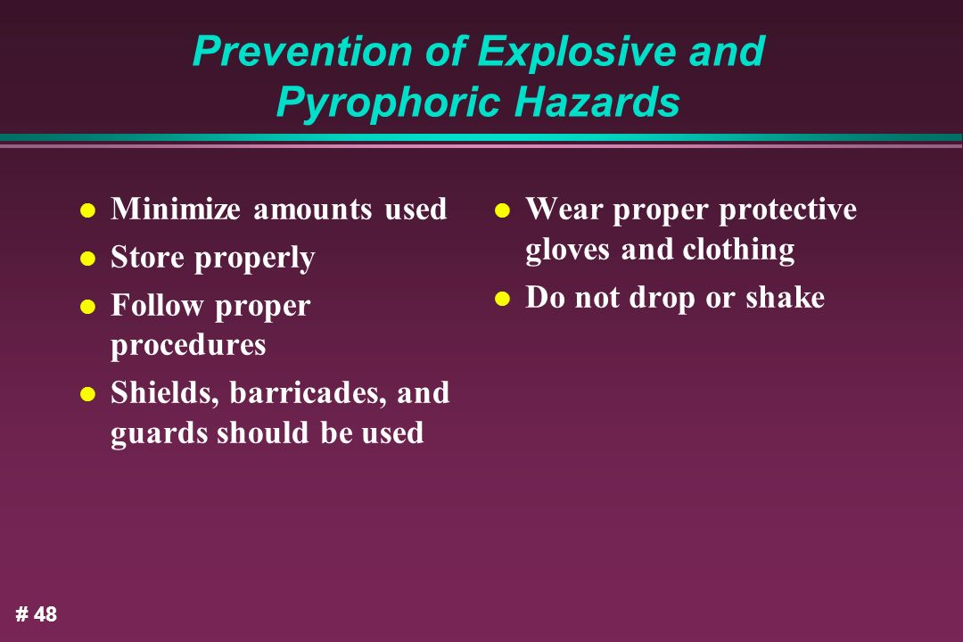 Prevention of Explosive and Pyrophoric Hazards
