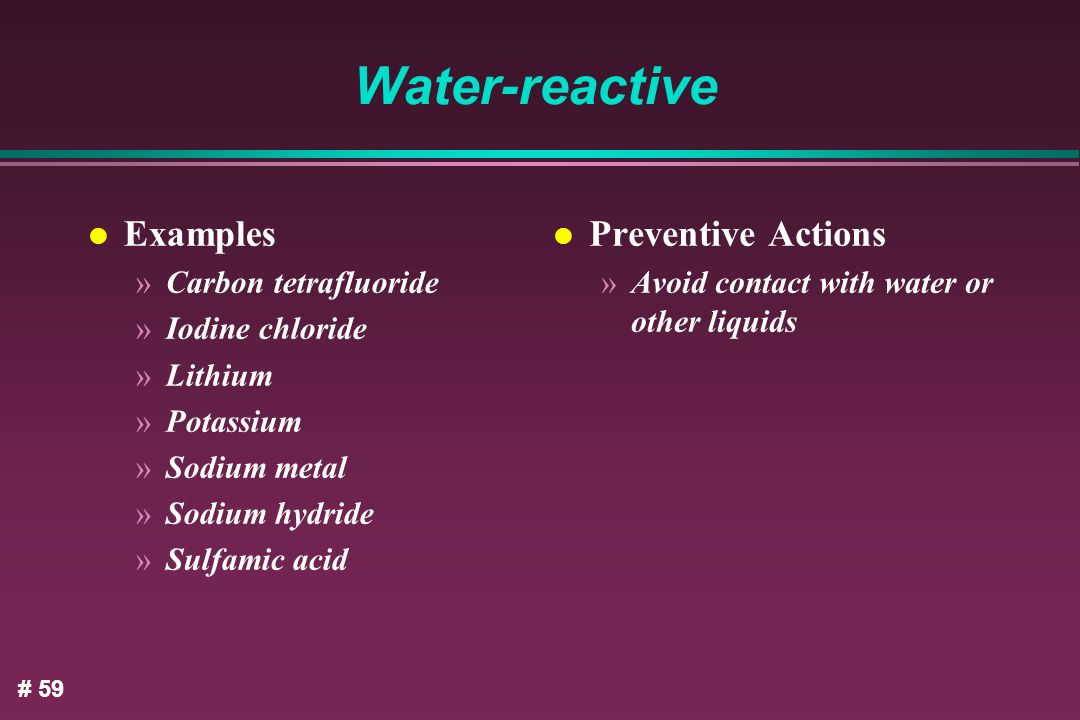 Water-reactive Examples Preventive Actions Carbon tetrafluoride
