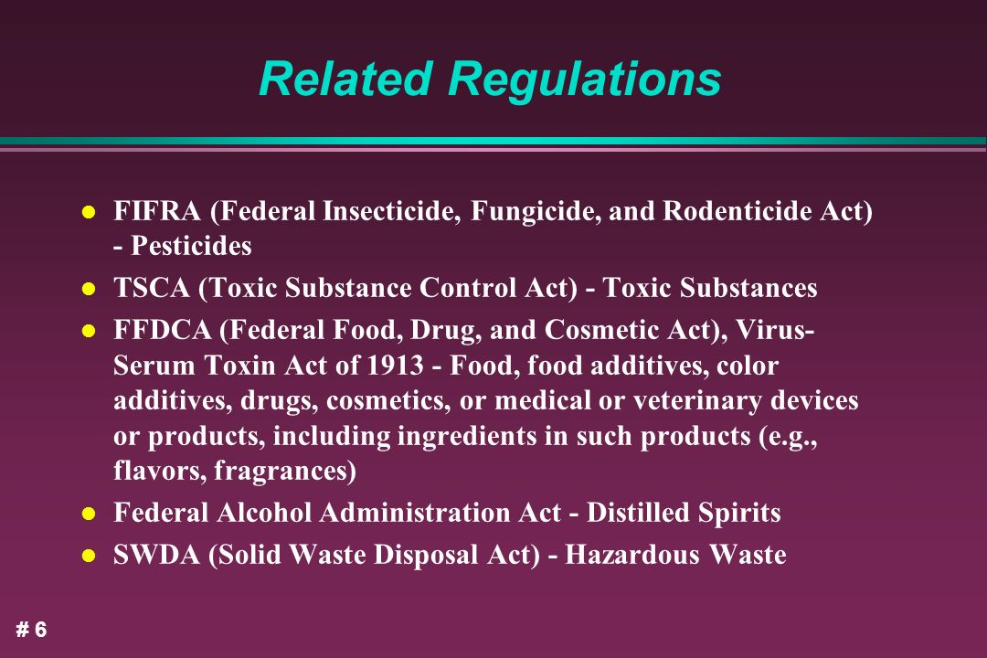 Related Regulations FIFRA (Federal Insecticide, Fungicide, and Rodenticide Act) - Pesticides. TSCA (Toxic Substance Control Act) - Toxic Substances.