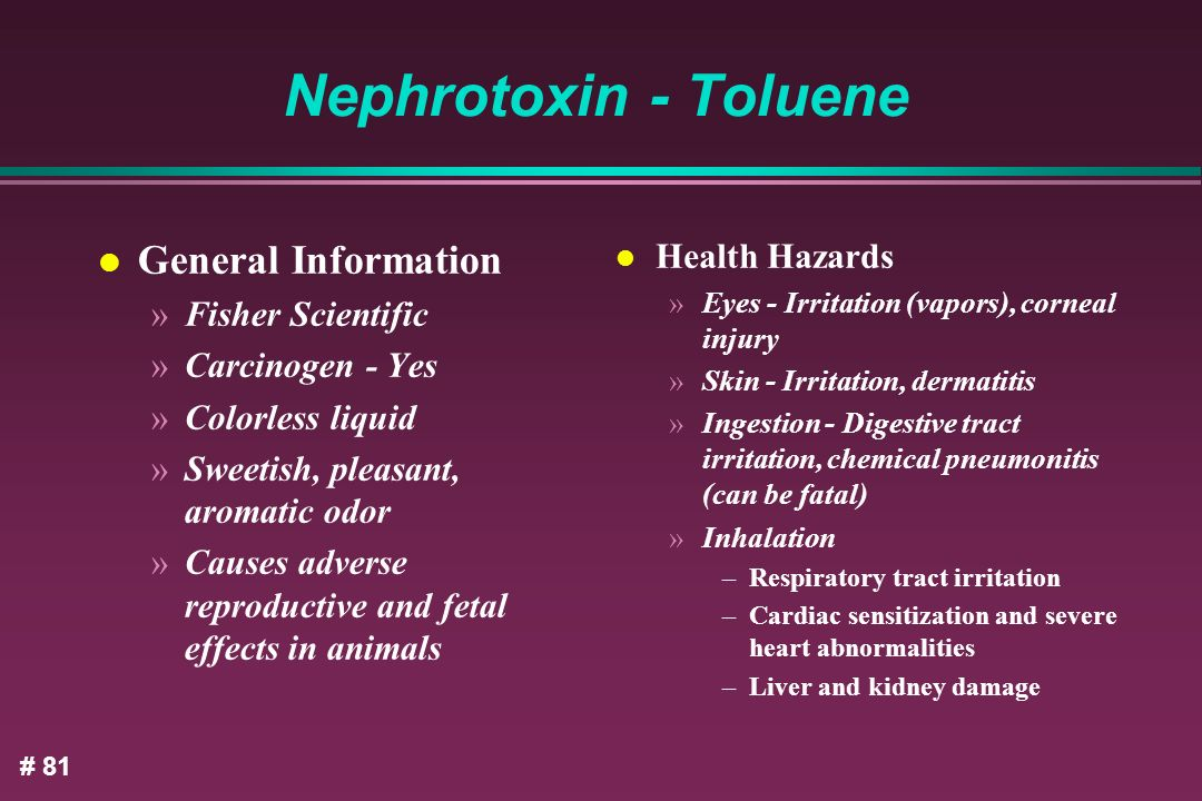 Nephrotoxin - Toluene General Information Health Hazards