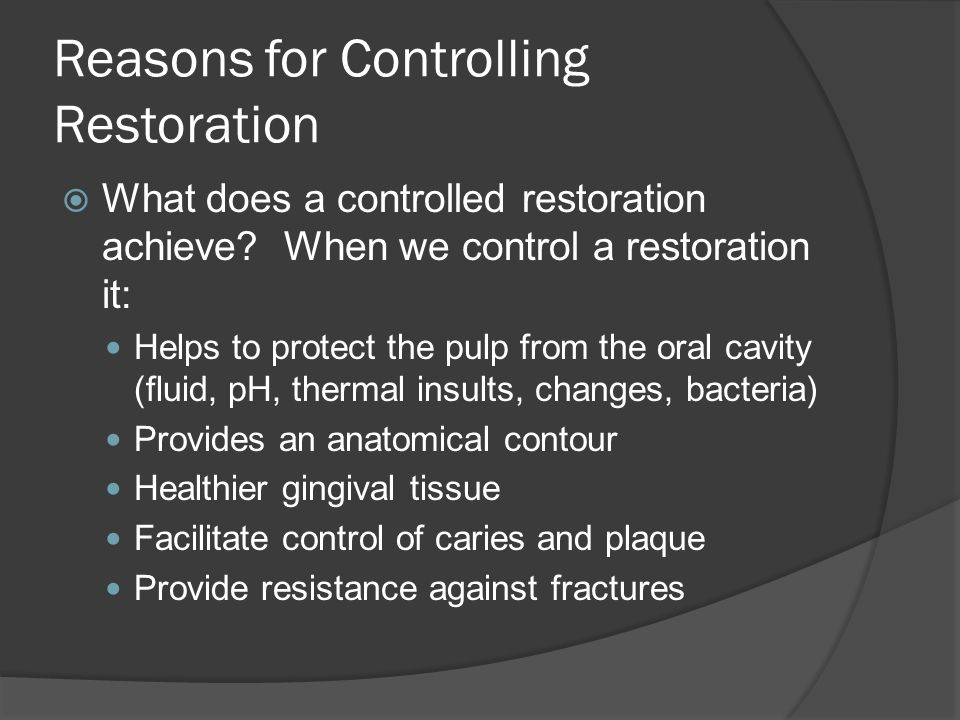 Reasons for Controlling Restoration