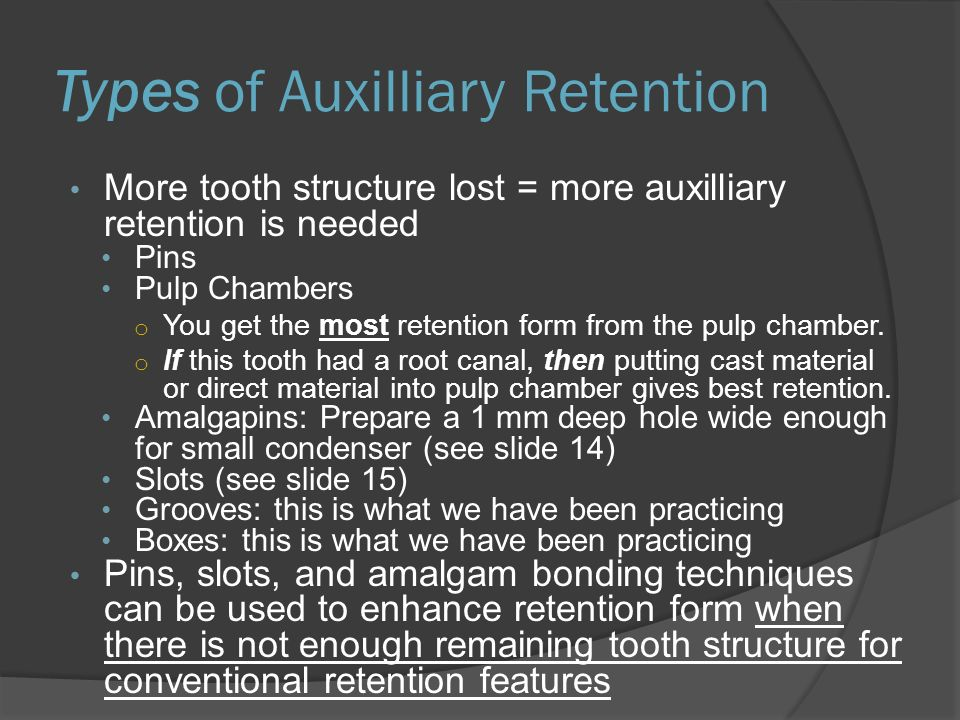 Types of Auxilliary Retention