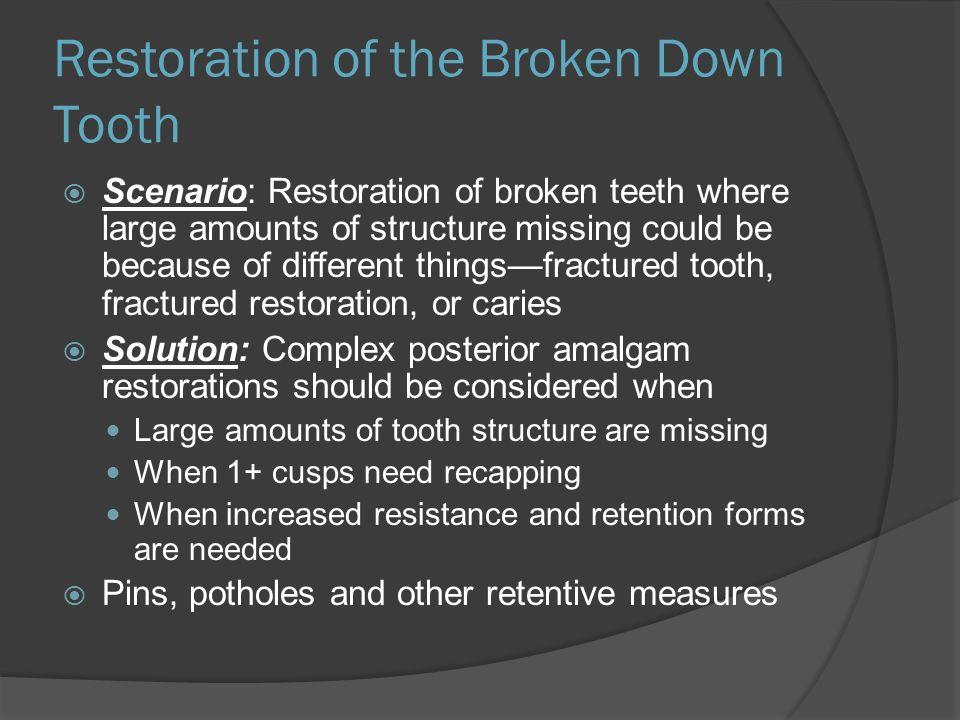 Restoration of the Broken Down Tooth