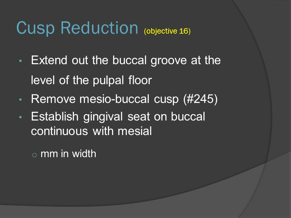 Cusp Reduction (objective 16)