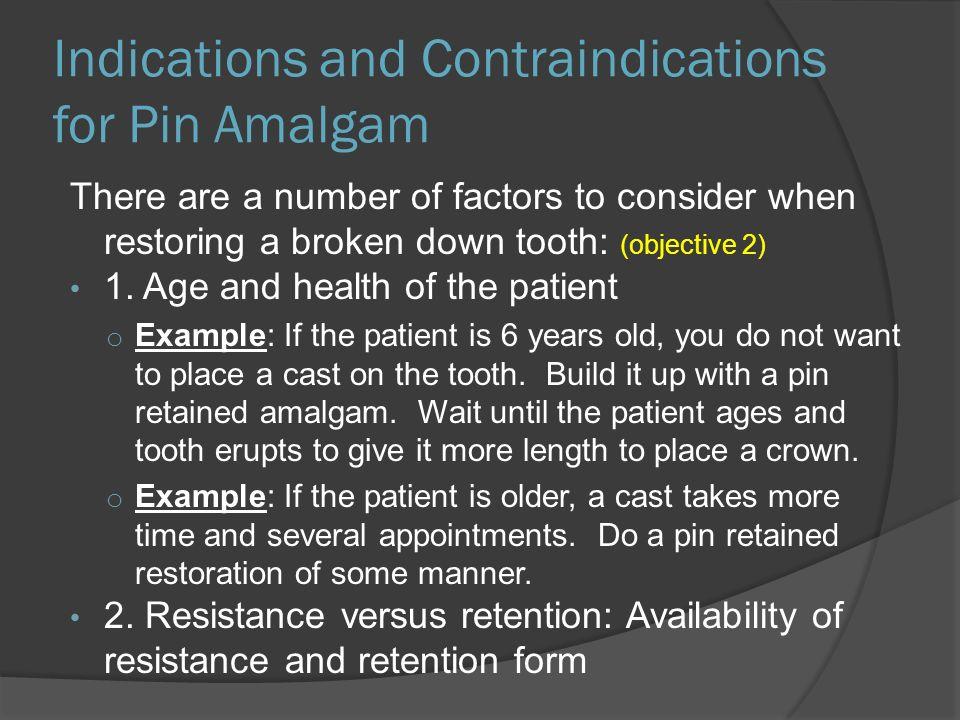 Indications and Contraindications for Pin Amalgam