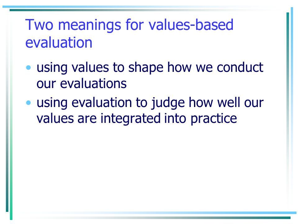 Two meanings for values-based evaluation