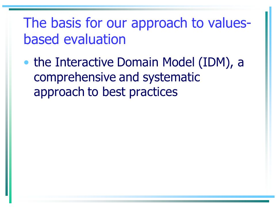 The basis for our approach to values-based evaluation