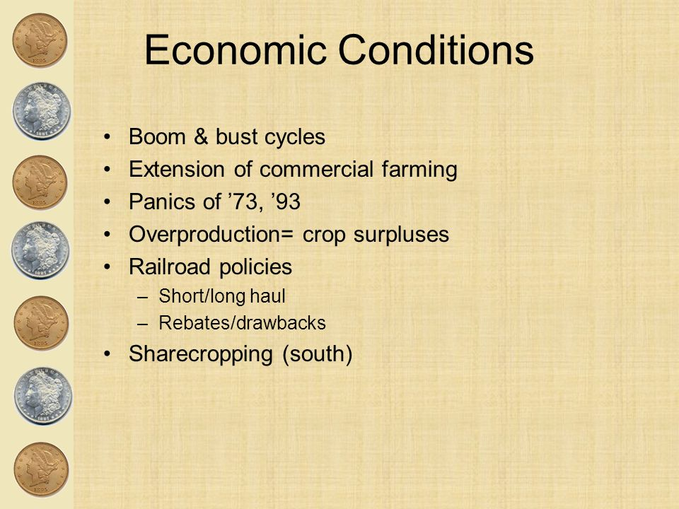 Economic Conditions Boom & bust cycles Extension of commercial farming