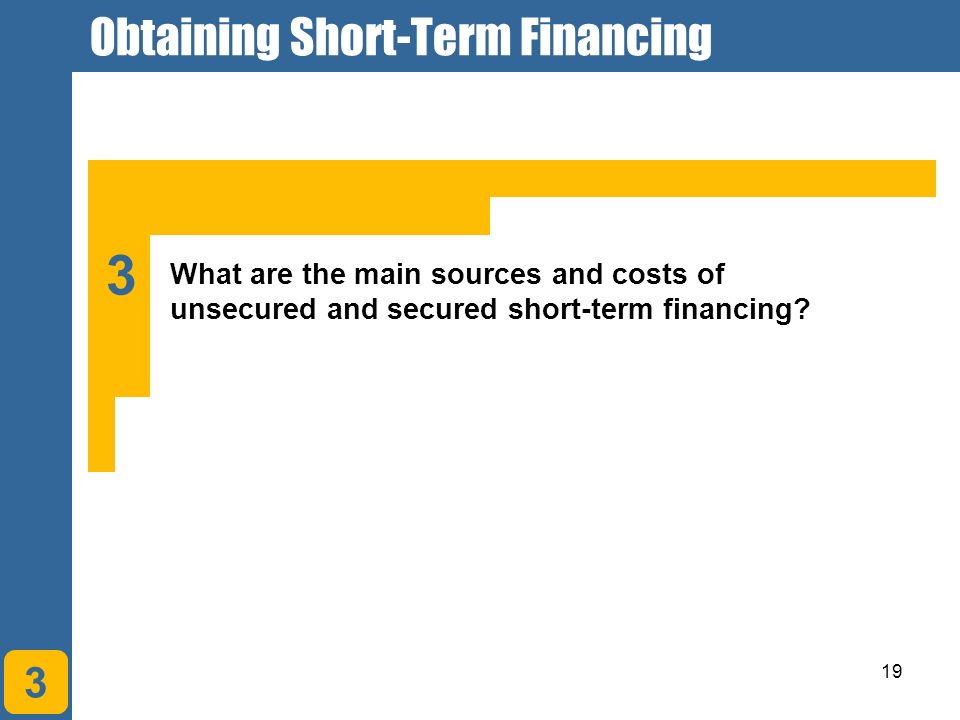 cash management and short term financing One of the best forms of short term financing is to tie up fewer funds in inventory, which requires considerable attention to the management of inventory lease  specific funding that is tied to an asset, which is the collateral for the lease.