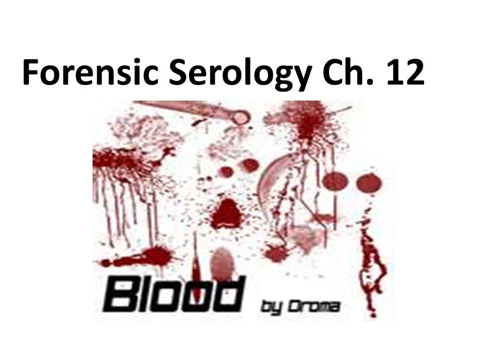 1 Forensic Serology Ch 12