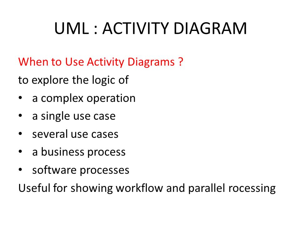 Activity diagram ppt video online download uml activity diagram when to use activity diagrams ccuart Image collections