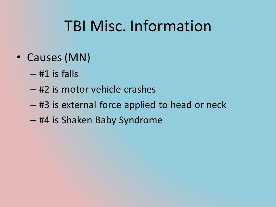 TBI Misc. Information Causes (MN) #1 is falls