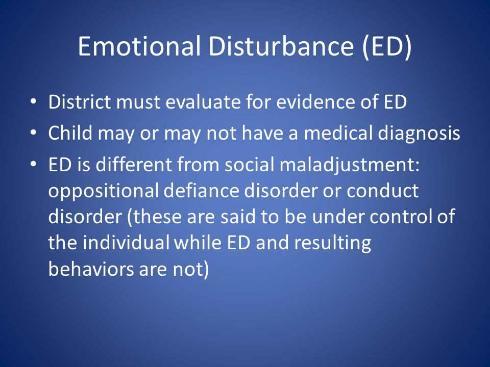 behaviorally disordered or socially maladjusted Start studying eds500 chapter 8: learners with emotional or behavioral disorders  behaviorally disordered b)  socially maladjusted d).