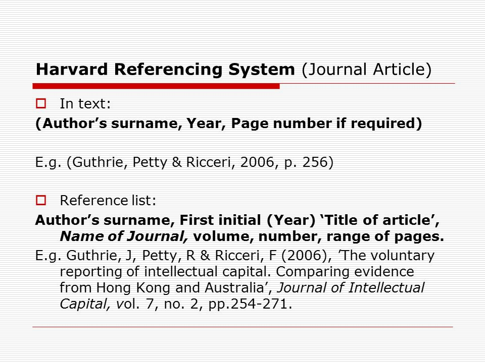 the harvard citation system When you are using the harvard style, your citation should include: 1 the author or editor of the cited work 2 the year of publication of the cited work.