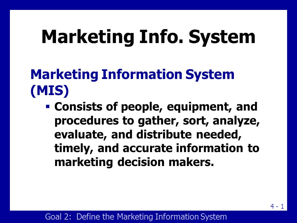 Marketing Info. System Begins and Ends with Information Users: