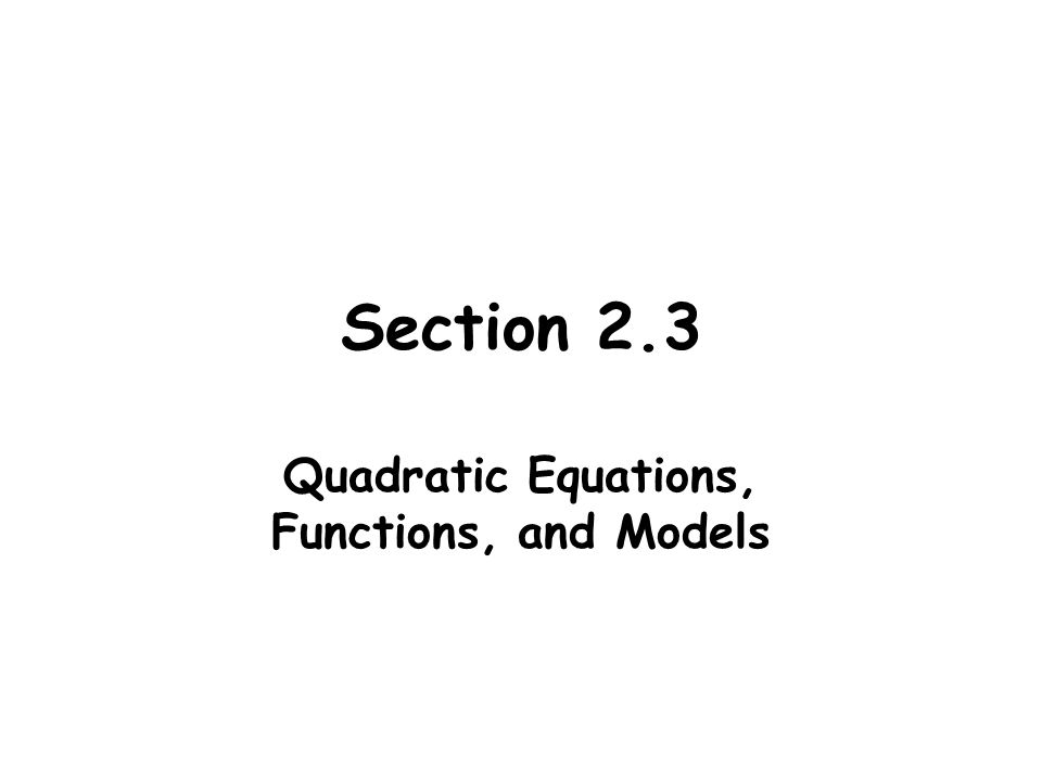 Quadratic Equations, Functions, and Models