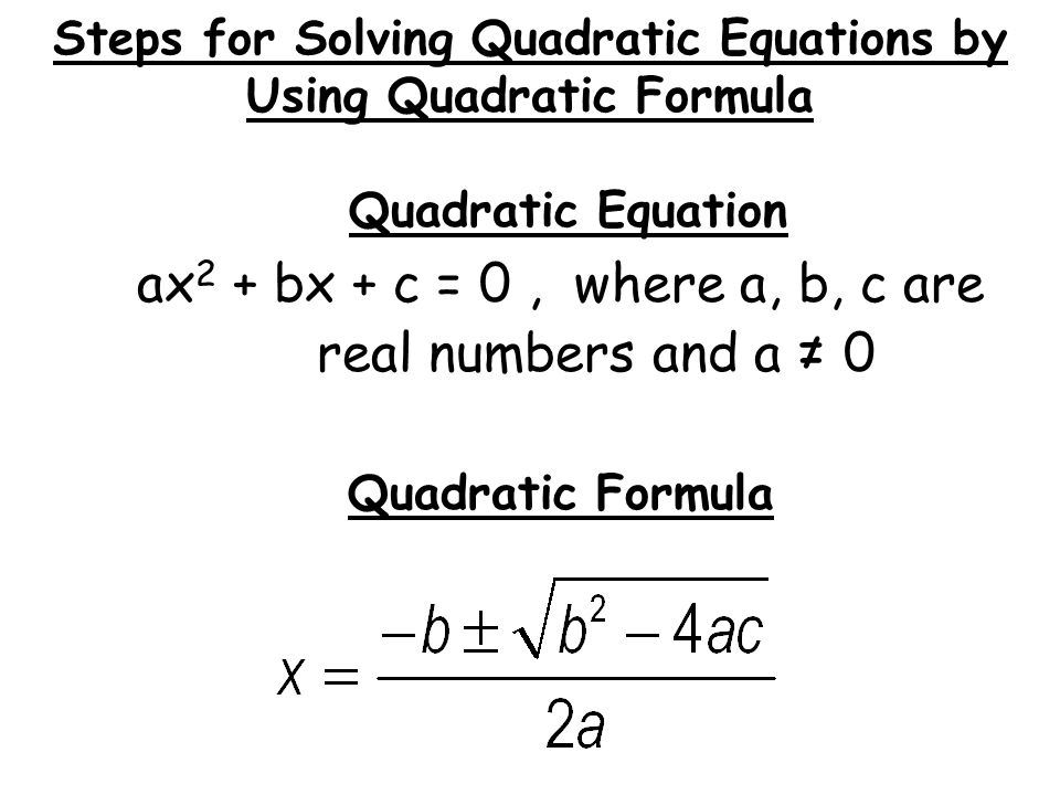 Steps for Solving Quadratic Equations by Using Quadratic Formula