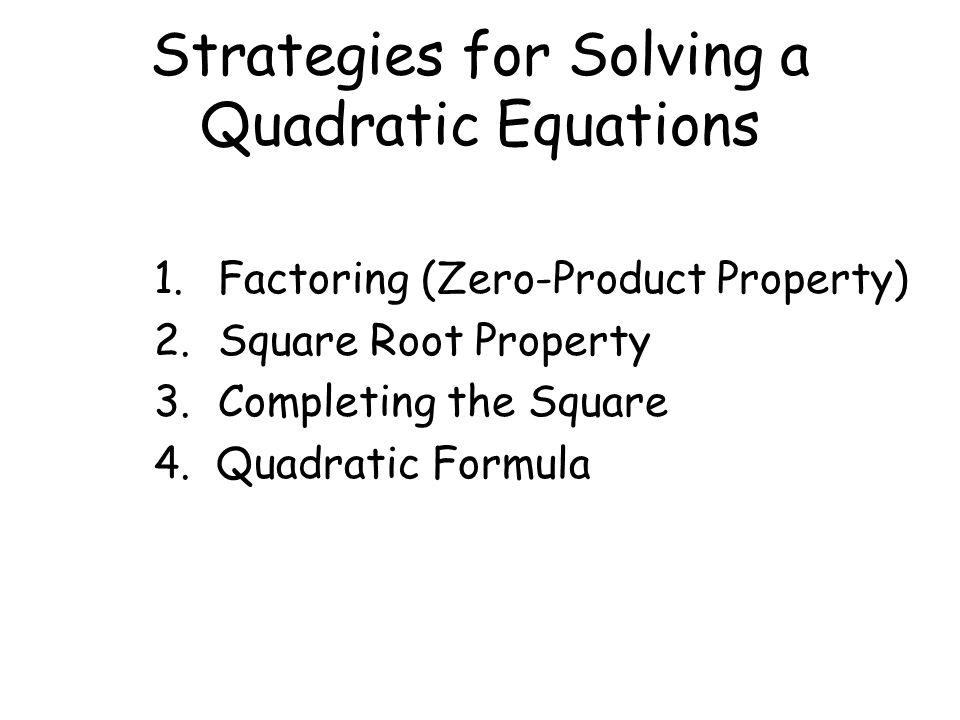 Strategies for Solving a Quadratic Equations