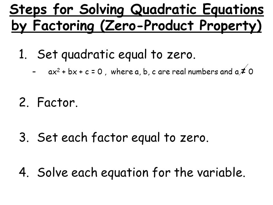 Steps for Solving Quadratic Equations by Factoring (Zero-Product Property)