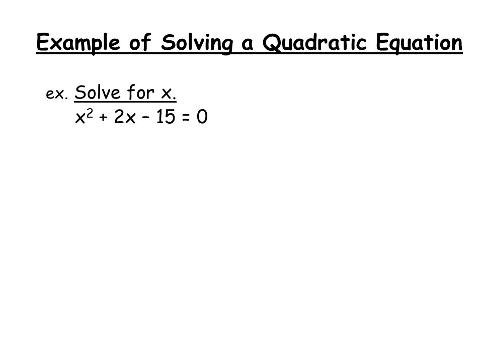 Example of Solving a Quadratic Equation